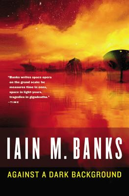 Against a Dark Background By Banks, Iain